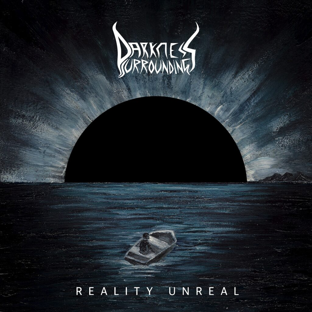 Darkness Surrounding - Reality Unreal